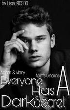 Everyone Has A Dark Secret - Adam's Geheimnis by Lissa210300