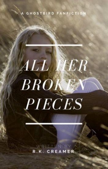 All Her Broken Pieces