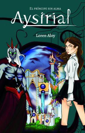 AYSIRIAL, EL PRÍNCIPE SIN ALMA © by Lorena93