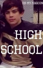 High School (Hayes Grier) by Oh-My-Magcon