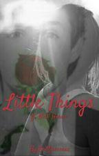 Little Things Ft. Niall Horan (Voltooid) by Brittjeeeeexx