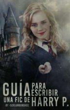 Guía para un fic de Harry Potter by Team-Potter