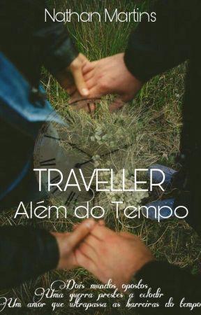 TRAVELLER - Além do Tempo by NathanDT