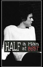 Half a Man at Best (Sequel to VALERIE) by zylgnagnaba