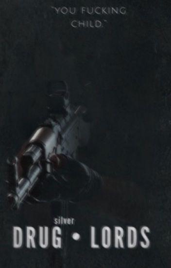 Drug Lords - 🌻 - Wattpad