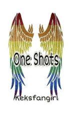One Shots || written by Keksfangirl by Keksfangirl