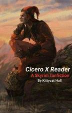 Skyrim: Cicero X Reader by KittycatHall