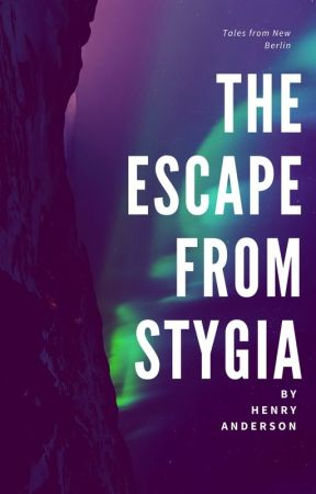 The Escape from Stygia by HenryAndersonBooks