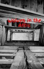 Wolves in the Attic by SuperCreepa