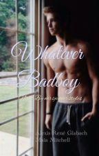 Whatever Badboy  by mrsjennerstyles