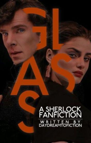 Glass - A Sherlock Fan Fiction