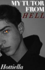 My Tutor From Hell  by Hottiella