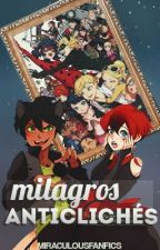 Milagros Anticlichés [Miraculous Ladybug Concurso] [FINALIZADO] by MiraculousFanfics