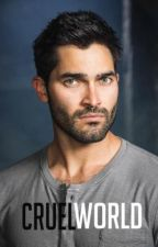 Cruel World || Derek Hale by lxcky13