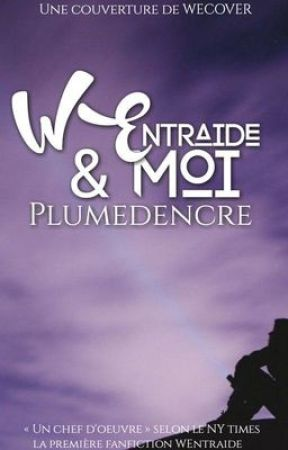 Wentraide & Moi by plumedencre