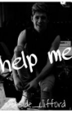 Help Me [Niall Horan] by beside_clifford