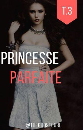 Princesse parfaite [Tome 3] by julialecuyer