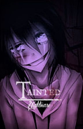Tainted - Jeff the killer x Reader by -rubbish