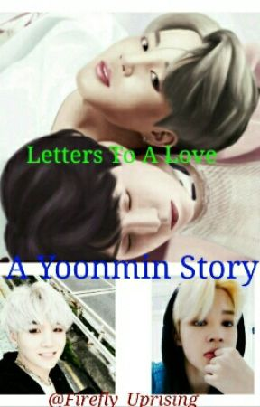 Letters To A Love    Yoonmin  by Firefly_Uprising