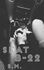 Seat B-22 • S.M. by carolinexx04