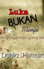 Luka Bukan Mimpi (SCARS) by DahliaHumaira89
