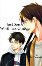 Just some worthless omega. Alpha x omega, Levi x eren by Lil_Victoria4545