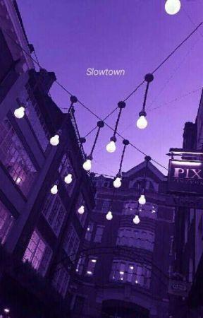 Slowtown [Joshler] by WolfyXgetscaredXBvBX