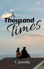 A Thousand Times | simpleyetsoevil by simpleyetsoevil