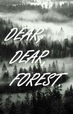 Dear, Dear, Forest... by Seimersito
