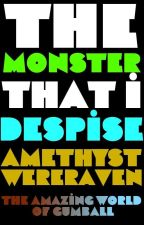 The MONSTER That I Despise By Amethyst Wereraven by JasonCalhounJr
