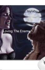 Loving The Enemy by taylabu