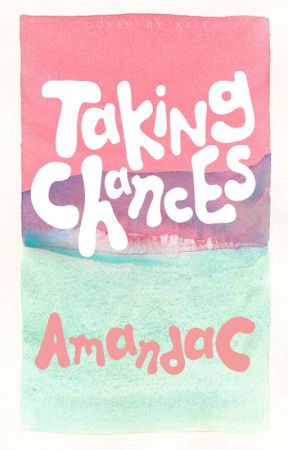 Taking Chances by aemanda
