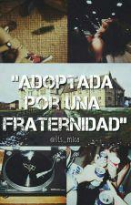adoptada por una fraternidad by its_mica