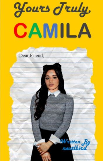 Yours Truly, Camila (Camren Fanfic)