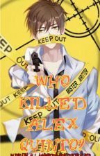 Who Killed Alex Quinto? (Completed) by Mister_Writter