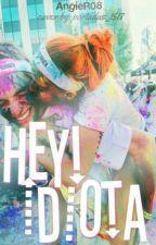 Hey! Idiota by AngieR08