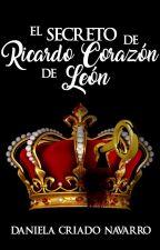 El secreto de Ricardo Corazón de León. by DanielaCriadoNavarro