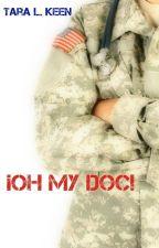 ¡Oh My Doc!  [TERMINADA] by TaraKeen