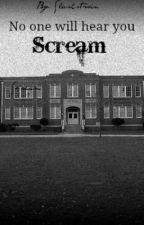 No one will hear you scream by Slashstwin