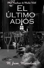 El último adiós. (Phil Coulson x María Hill) by Marvelous-writer