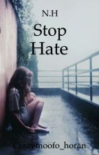 Stop hate (Niall & Tu) TERMINADA by qwertyuiop90887