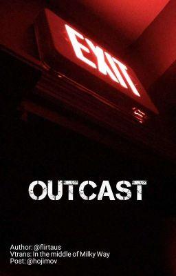 Đọc truyện /vtrans/ - OUTCAST | BTS