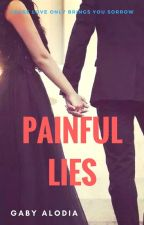 PAINFUL LIES (COMPLETE) by gabyalodia