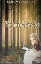 WunderWerke by KleinesWaldmaedchen
