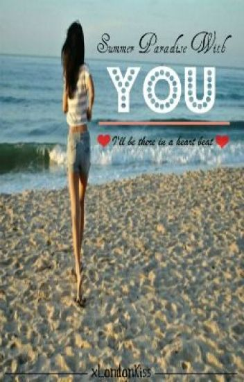 Summer Paradise With You *Harry Styles Love Story*