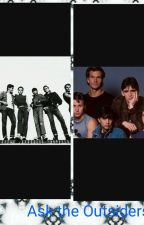 Ask the Outsiders  by AllyCat1027