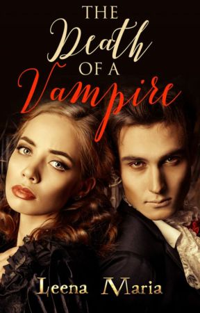 The Death of a Vampire by Leena_Maria