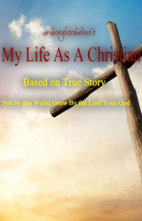My Life As  A Christian : Based On True Story by Andreighsobelino07
