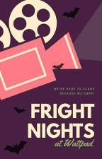Fright Nights At Wattpad [CLOSE] by JohnAndresBooks