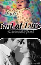 Bad at Love  by 5SecondsOfJemi